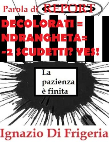decolorati = dominello = ndrangheta = -2 scudetti? YES!