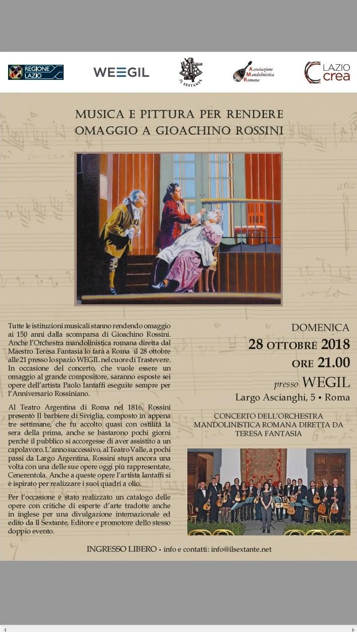 Gioachino Rossini  Musica e pittura per rendereomaggio a Gioachino Rossini  DOMENICA 28 OTTOBRE 2018 ORE 21.00  presso WEGIL Largo Ascianghi, 5 • Roma