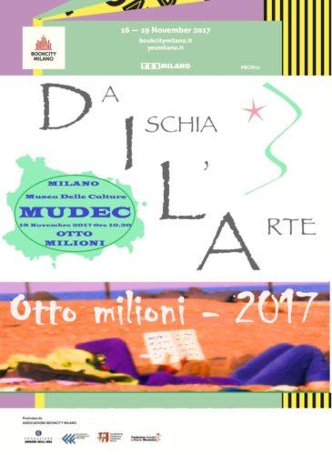 """INVITO INGRESSO GRATUITO: BOOKCITY MUDEC - Programma DILA BOOKCITY MILANO 2017 #BCM17: """"Otto milioni"""", progetto Made in Ischia organizzato dall'Associazione culturale """"Da Ischia L'Arte – DILA"""", sarà presentato nell'Auditorium del MUDEC (Museo Delle Culture Via Tortona 56 Milano) dalle ore 10:30 alle ore 13:30 di sabato 18 Novembre 2017."""
