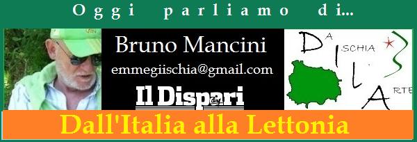 Bruno oggi parliamo di dall'italia alla lettonia