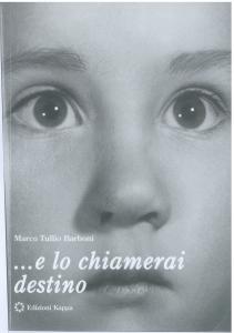 E lo chiamerai destino libro di Marco Tullio Barboni
