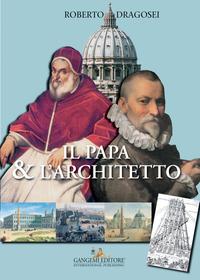 Il Papa e l'Architetto copertina libro di Roberto Dragosei